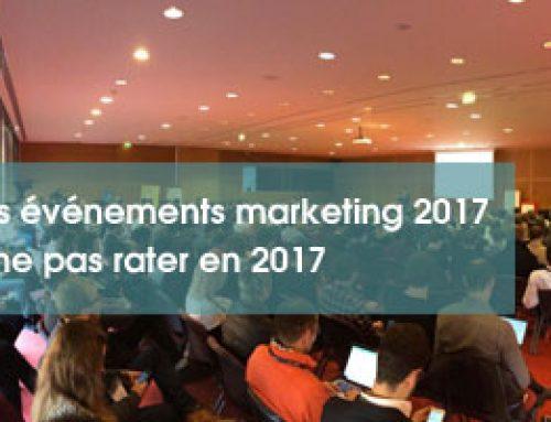 Découvrez les événements marketing 2017 à ne pas rater