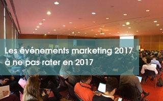 événements marketing 2017 à ne pas rater