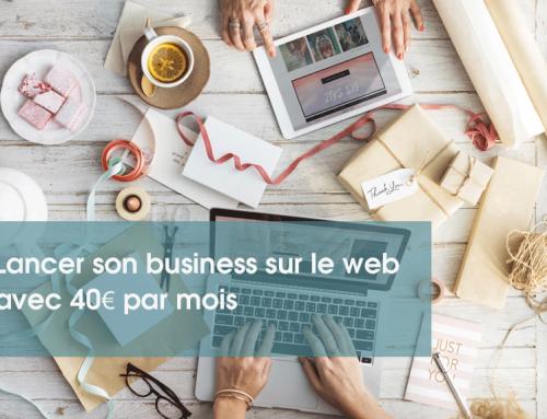 4 outils pour lancer son business sur le web avec 40€ par mois.