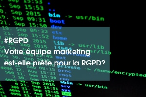Votre équipe marketing est-elle prête à appliquer la RGPD ?