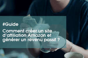 Affiliation : Comment créer un site d'affiliation Amazon.