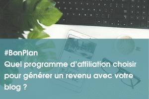 Quel programme d'affiliation choisir pour générer un revenu avec votre blog ?